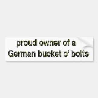 ドイツ人のバケツのoの誇りを持ったな所有者はボルトで固定します バンパーステッカー