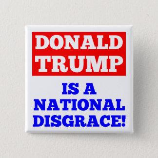 ドナルド・トランプは国民の不名誉の白ボタンです 5.1CM 正方形バッジ