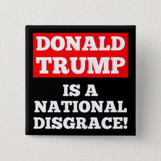 ドナルド・トランプは国民の不名誉の黒ボタンです 5.1CM 正方形バッジ