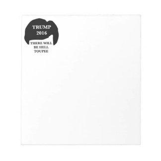 ドナルド・トランプ2016年- 「地獄Toupeeあります ノートパッド