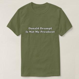 ドナルドDrumpfは私の大統領ではないです Tシャツ