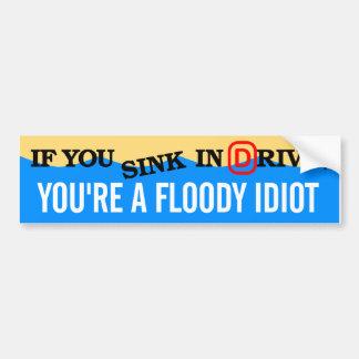 ドライブで沈めば、あなたはfloody馬鹿 バンパーステッカー