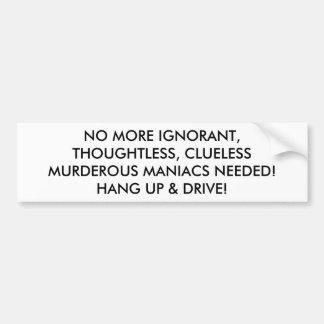 ドライブを切って下さい: 必要とされるこれ以上の殺人的な狂人 バンパーステッカー