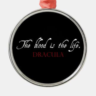 ドラキュラの引用文: 血は生命です メタルオーナメント