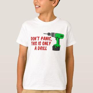 ドリルだけパニックに陥りません Tシャツ