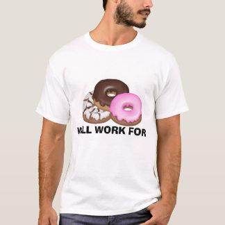 ドーナツのTシャツのために働きます Tシャツ