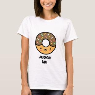 ドーナツは私を判断します Tシャツ
