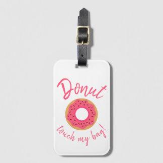ドーナツTouchは私のバッグピンクおよびチョコレート振りかけます ラゲッジタグ