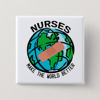 ナースは世界によりよい地球ボタンをします 5.1CM 正方形バッジ