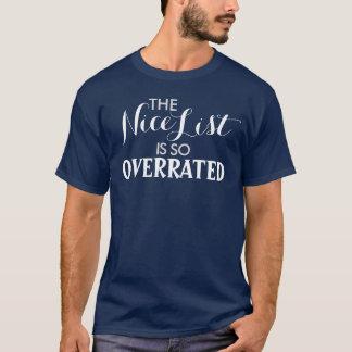 ニースのリストはそう大げさなクリスマスのユーモアです Tシャツ