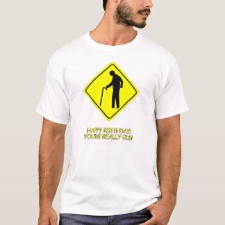 """""""ハッピーバースデー、あなたは実際に古い""""表現のティー Tシャツ"""