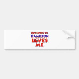 ハミルトンの誰かは私を愛します バンパーステッカー