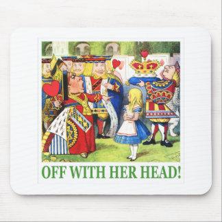 """ハートの女王は、""""彼女の頭部と言います! """" マウスパッド"""