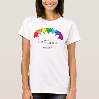 ハートの虹、私達が作成するカルマか。 Tシャツ