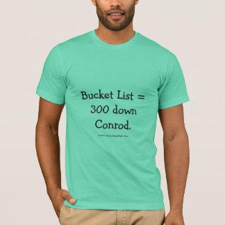 バケツのリスト= 300 Conrod. Tシャツ
