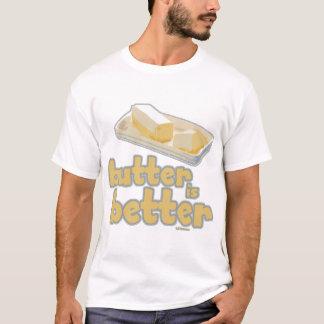 バターはよりよいです Tシャツ