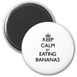 バナナを食べることによって平静を保って下さい マグネット