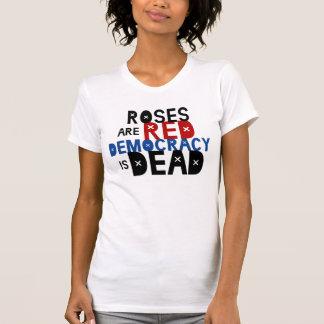 バラは赤いです、民主主義死んでいます Tシャツ