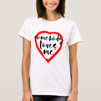 バレンタインデー誰かは私を愛します Tシャツ