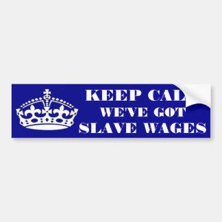 バンパーステッカーは私達が奴隷の賃金を持っている平静を保ちます バンパーステッカー