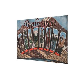 バーリントン、コロラド州-大きい手紙場面 キャンバスプリント