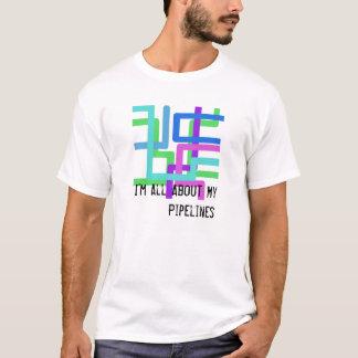 パイプライン、私は私のパイプラインについて完全にあります Tシャツ