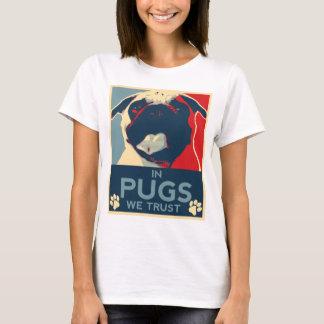 パグで私達はワイシャツを信頼します Tシャツ