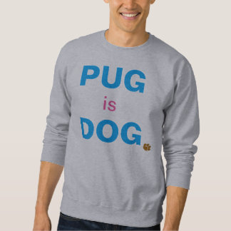 パグは犬です スウェットシャツ