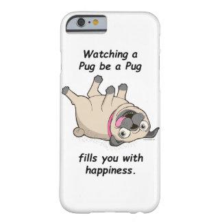 パグを見てパグの盛り土が幸福とのあって下さい BARELY THERE iPhone 6 ケース