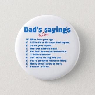 パパのお気に入りのなことわざボタン 5.7CM 丸型バッジ