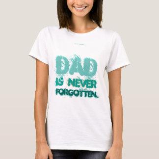 パパは決して忘れられていません Tシャツ