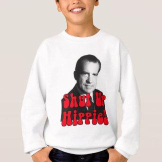 ヒッピーを締めて下さい -- リチャード・ニクソン スウェットシャツ