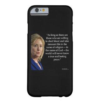 ヒラリー・クリントンの平和または血の引用文のiPhone6ケース Barely There iPhone 6 ケース