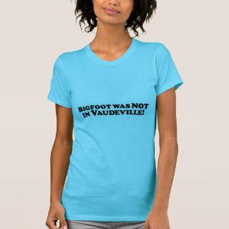 ビッグフットはボードビルにありませんでした Tシャツ