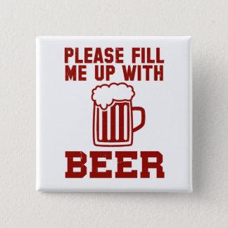 ビールで私をいっぱいにして下さい 5.1CM 正方形バッジ