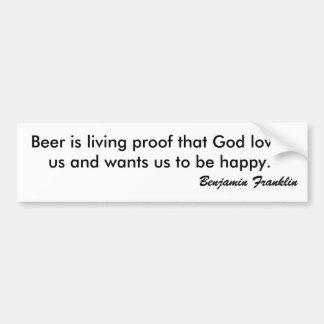 ビールは神が私達を愛する、…ほしいですこと生きている証拠 バンパーステッカー