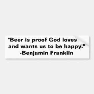 """""""ビールは証拠の神愛し、私達をあってほしいです…です バンパーステッカー"""
