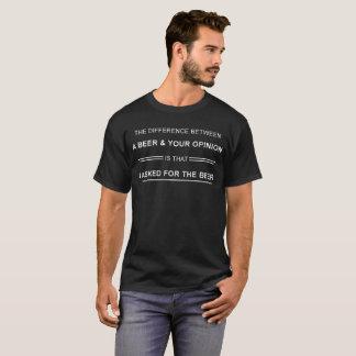 ビール及びあなたの意見 Tシャツ