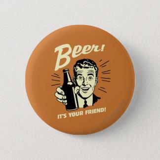 ビール: それはあなたの友人です 5.7CM 丸型バッジ