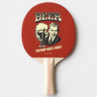 ビール: 皆は趣味を必要とします 卓球ラケット