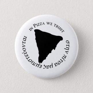 「ピザで私達は」おもしろいなグラフィック・デザインを信頼します 缶バッジ