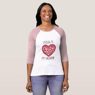 ピザは私のバレンタインのTシャツ2です Tシャツ