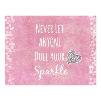 ピンクは決してだれでも鈍くしますあなたの輝きの引用文を可能にしませんでした ポストカード