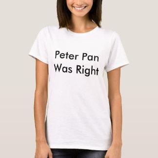 ピーターパンは正しかったです Tシャツ