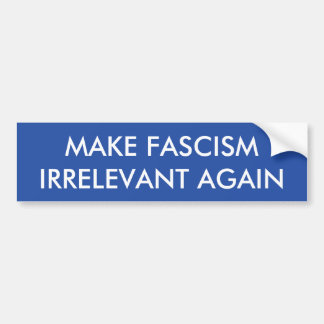 ファシズムに関係がないバンパーステッカーを再度して下さい バンパーステッカー