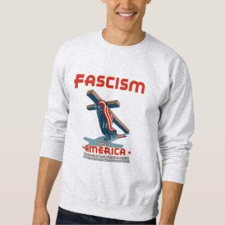ファシズムは包まれた来ました スウェットシャツ