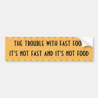 ファースト・フード-速くないし、食糧ではないです バンパーステッカー
