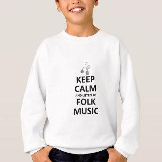 フォーク・ミュージックに聞くために平静を保って下さい スウェットシャツ