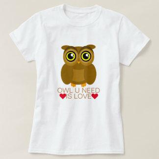フクロウUの必要性は愛です Tシャツ