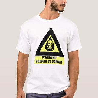フッ化ナトリウムの警告 Tシャツ